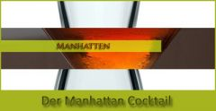 Der Manhatten Cocktail